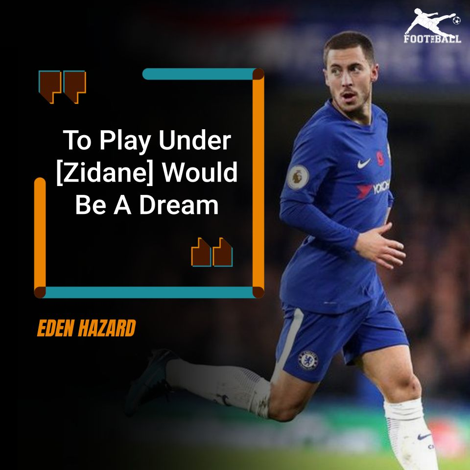 Eden Hazard Rejects Chelsea Contract For Real Madrid Transfer, Reveals Father